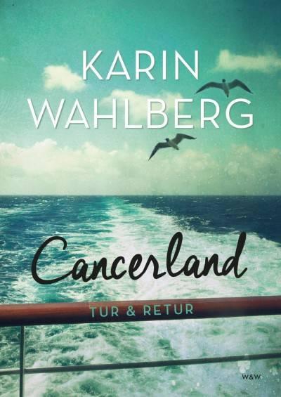Karin Wahlbergs bok Cancerland