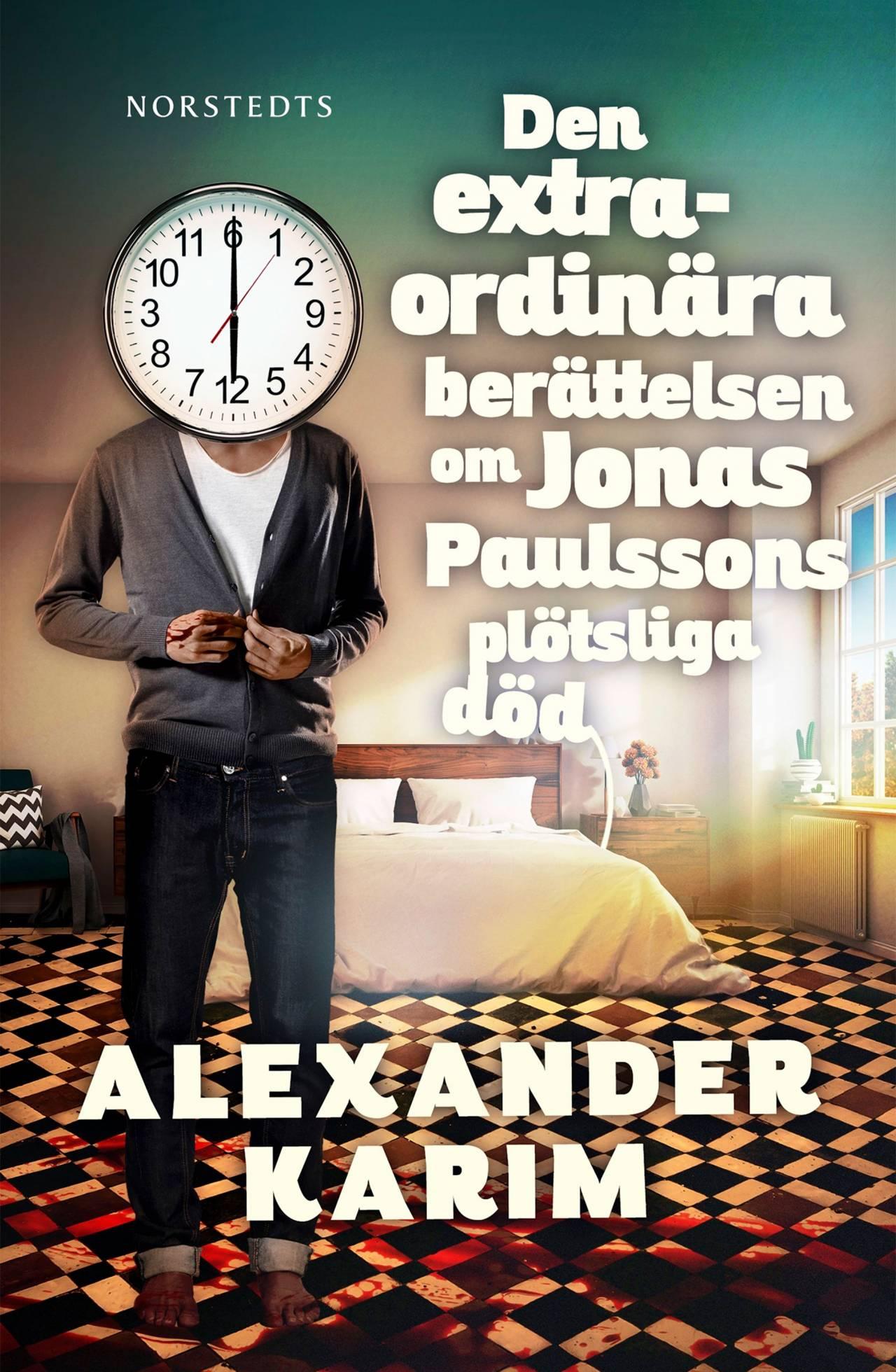 Bokomslag på Alexander Karims underhållningsroma Den extraordinära berättelsen om Jonas Paulssons plötsliga död.
